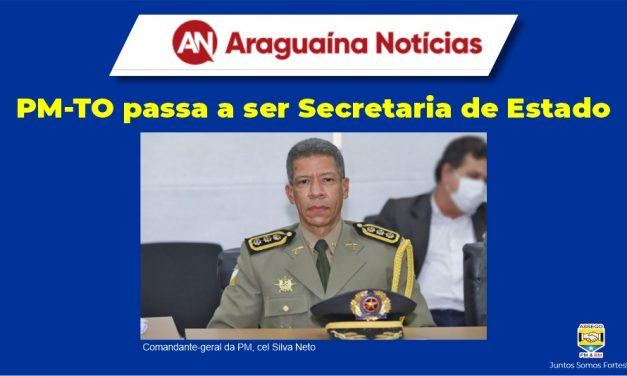 PM-TO PASSA A SER SECRETARIA DE ESTADO