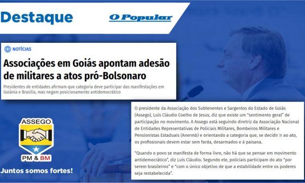 ASSOCIAÇÕES EM GOIÁS APONTAM ADESÃO DE MILITARES A ATOS PRÓ-BOLSONARO