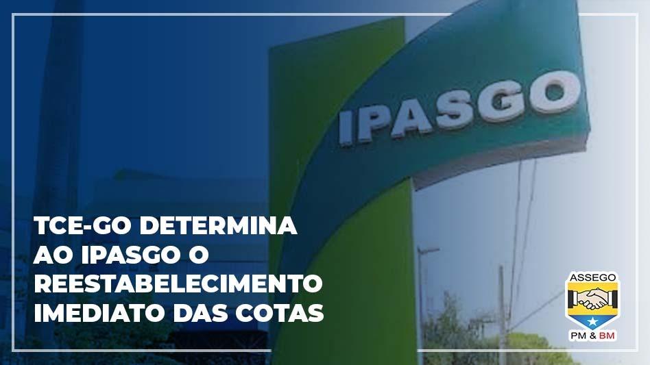 TCE-GO DETERMINA AO IPASGO O REESTABELECIMENTO IMEDIATO DAS COTAS